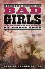 Bedside Book of Bad Girls: Outlaw Women of the Midwest by Chris Enss (Paperback / softback, 2012)