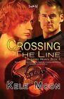 Crossing the Line by Kele Moon (Paperback / softback, 2014)