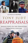 Reappraisals: Reflections on the Forgotten Twentieth Century by Tony Judt (Paperback, 2009)