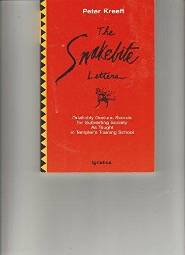 The Snakebite Letters: Devilishly Devious Secrets for Subver... by Kreeft, Peter