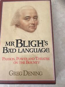 Mr-Bligh-039-s-Bad-Language-Passion-Power-amp-Theatre-on-the-Bounty-Greg-Dening
