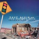 Interstate City by Dave Alvin/Dave Alvin & the Guilty Men (CD, Dec-2000, Hightone)