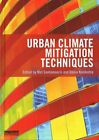 Urban Climate Mitigation Techniques by Taylor & Francis Ltd (Hardback, 2016)