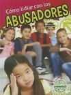 Como Lidiar Con Los Abusadores (Dealing with Bullies) by Christie Reed, Cristie Reed (Hardback, 2014)