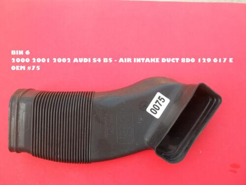 AIR INTAKE DUCT 8D0 129 617 E 0EM #75 BIN 6 2000 2001 2002 AUDI S4 B5