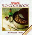 Tower's Slo-Cook Book by Annette Yates (Hardback, 1988)