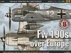 FW 190s Over Europe: Pt. 1 by Maciej Goralczyk, Janusz Swiatlon (Pamphlet, 2013)