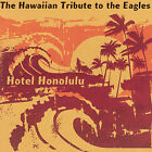 Hotel Honolulu: The Hawaiian Tribute to the Eagles by Various Artists (CD, Sep-2007, CMH Records)