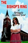 The Bishop's Ring by Debottis Bill Author 9781418484453