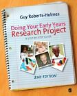 Doing Your Early Years Research Project: A Step by Step Guide by Guy Roberts-Holmes (Paperback, 2011)