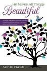 He Makes All Things Beautiful: God's Transformation of Our Emotional Wounds, Scars, and Brokenness by Marvita Franklin (Paperback / softback, 2013)