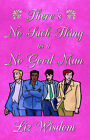 There's No Such Thing as a No Good Man by Liz Wisdom (Paperback, 2003)