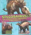 Stegosaurus and Other Plated Dinosaurs: The Need-To-Know Facts by Kathryn Clay (Paperback / softback, 2016)