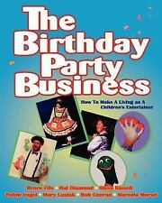 The Birthday Party Business by Bruce Fife (2003, Paperback, Unabridged)