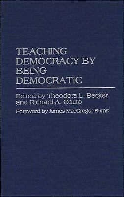 Teaching Democracy by Being Democratic by Becker, Ted