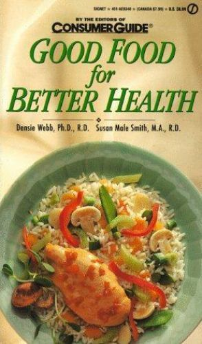Good Food for Better Health  Consumer Guide editors  Good  Book  0 Paperback