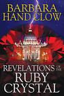Revelations of the Ruby Crystal by Barbara Hand Clow (Hardback, 2015)