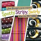 Spotty, Stripy, Swirly: What Are Patterns? by Jane Brocket (Hardback, 2012)