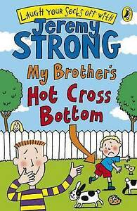 My-Brother-039-s-Hot-Cross-Bottom-Laugh-Your-Socks-Off-by-Jeremy-Strong-Acceptabl