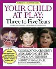 Your Child at Play: Conversation, Creativity and Learning Letters, Words and Numbers: Conversation, Creativity and Learning Letters, Words and Numbers by Marilyn Segal (Paperback, 2007)