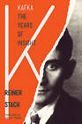 Kafka: The Years of Insight by Reiner Stach (Hardback, 2013)