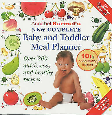 1 of 1 - Annabel Karmel's New Complete Baby and Toddler Meal Planner: Over 200 Quick,...