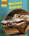 Wetland Animals by Sonya Newland (Paperback, 2014)
