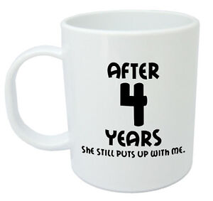 Wedding Gifts For 4th Anniversary : ... She Still Mug - 4th wedding anniversary gifts for him, husband eBay