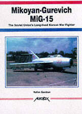 Mikoyan-Gurevich MiG-15: The Soviet Union's Long-lived Korean War Fighter (Aerof