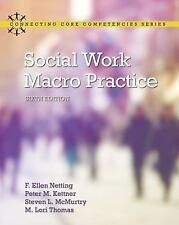 Social Work Macro Practice by Steve L. McMurtry, F. Ellen Netting, M. Lori Thomas and Peter M. Kettner (2016, Paperback)