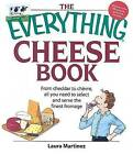 The Everything Cheese Book: From Cheddar to Chevre, All You Need to Select and Serve the Finest Fromage by Laura Martinez (Paperback / softback, 2007)