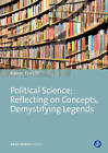 Political Science: Reflecting on Concepts, Demystifying Legends by Rainer Eisfeld (Paperback, 2016)