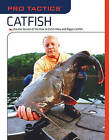Pro Tactics: Catfish: Use the Secrets of the Pros to Catch More and Bigger Catfish by Keith Sutton (Paperback, 2008)