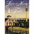 Love Never Fails: Second Edition by Carol Hegberg (Paperback / softback, 2014)