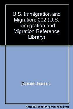 U.S. Immigration and Migration by Outman, James L.