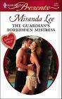 The Guardian's Forbidden Mistress by Miranda Lee (Hardback, 2008)