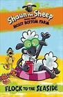 Shaun the Sheep: Flock to the Seaside von Martin Howard (2015, Taschenbuch)
