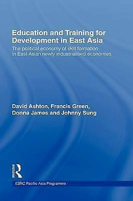 Education and Training for Development in East Asia: The Political Economy of S