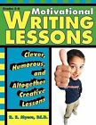 Motivational Writing Lessons: Clever, Humorous, and Altogether Creative Lessons by R E Myers (Paperback / softback, 2009)
