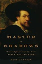 Master of Shadows: The Secret Diplomatic Career of the Painter Peter-ExLibrary