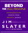 Beyond the Zulu Principle: Extraordinary Profits from Growth Shares by Jim Slater (Hardback, 1996)