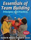 Essentials of Team Building Principles and Practices by Daniel W. Midura, Donald R. Glover (Mixed media product, 2005)