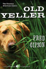 Old Yeller by Fred Gipson (Hardback, 2011)