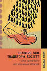 Leaders Who Transform Society: What Drives Them and Why We are Attracted by Micha Popper (Hardback, 2005)