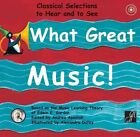 What Great Music!: Classical Selections to Hear and to See by GIA Publications (Mixed media product, 2011)