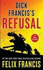 Dick Francis's Refusal by Felix Francis 9781594136818 Paperback 2014