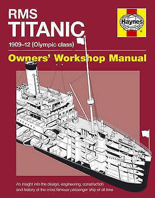 Richard de Kerbrech,David Hutchings, RMS Titanic Manual: 1909-1912 Olympic Class