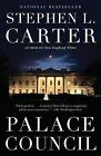 Palace Council by William Nelson Cromwell Professor of Law Stephen L Carter (Paperback / softback, 2009)