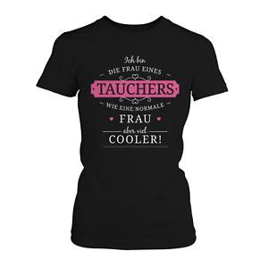 Frau eines Tauchers Damen T-Shirt Spruch Geschenk Idee Ehe Paare Tauchen Lustig