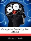 Computer Security for Assist by Martin H Beach (Paperback / softback, 2012)